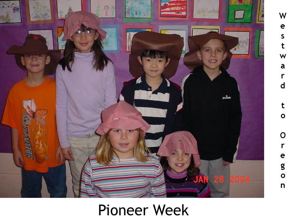 WestwardtoOregonWestwardtoOregon Pioneer Week