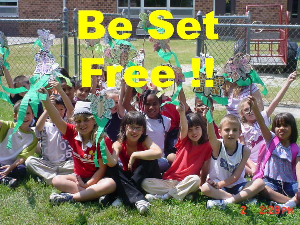 Be Set Free !!