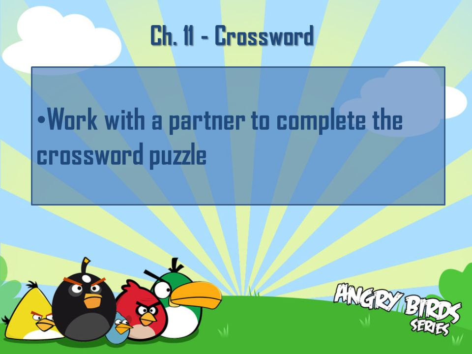 Ch. 11 - Crossword Work with a partner to complete the crossword puzzle