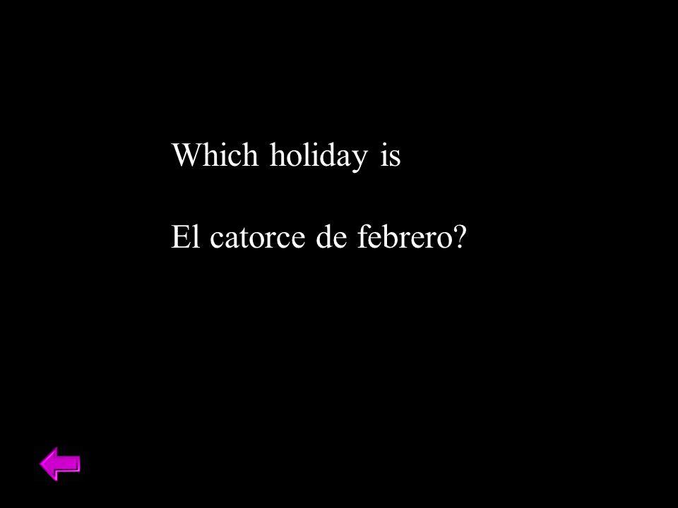 Which holiday is El catorce de febrero