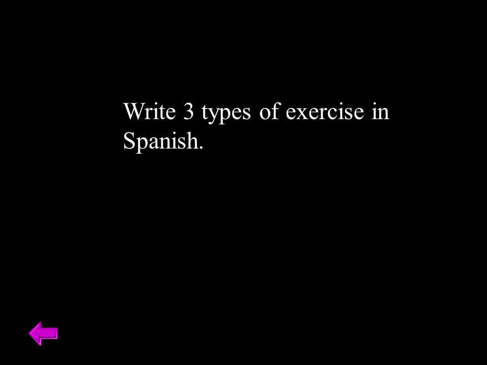 Write 3 types of exercise in Spanish.