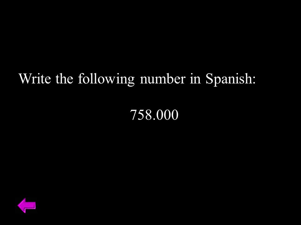 Write the following number in Spanish: 758.000