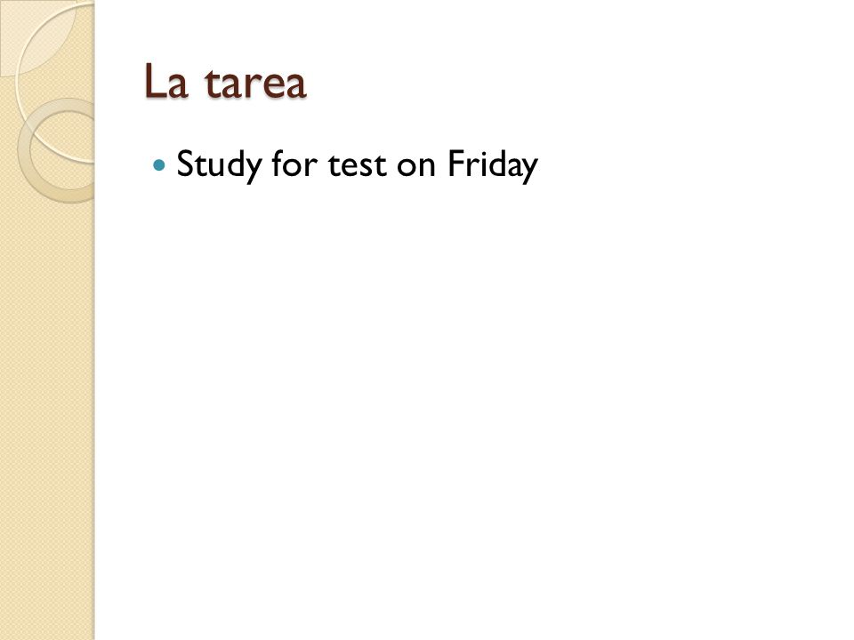 La tarea Study for test on Friday