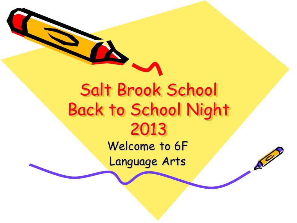 Salt Brook School Back to School Night 2013 Welcome to 6F Language Arts