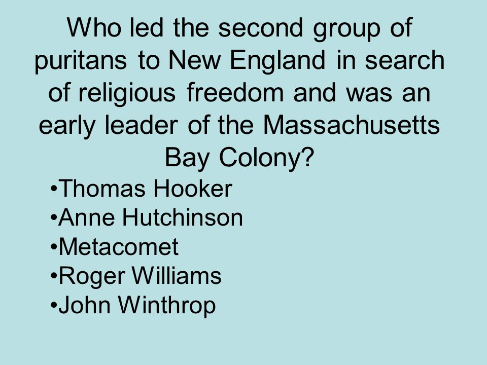 Who led the second group of puritans to New England in search of religious freedom and was an early leader of the Massachusetts Bay Colony? Thomas Hoo