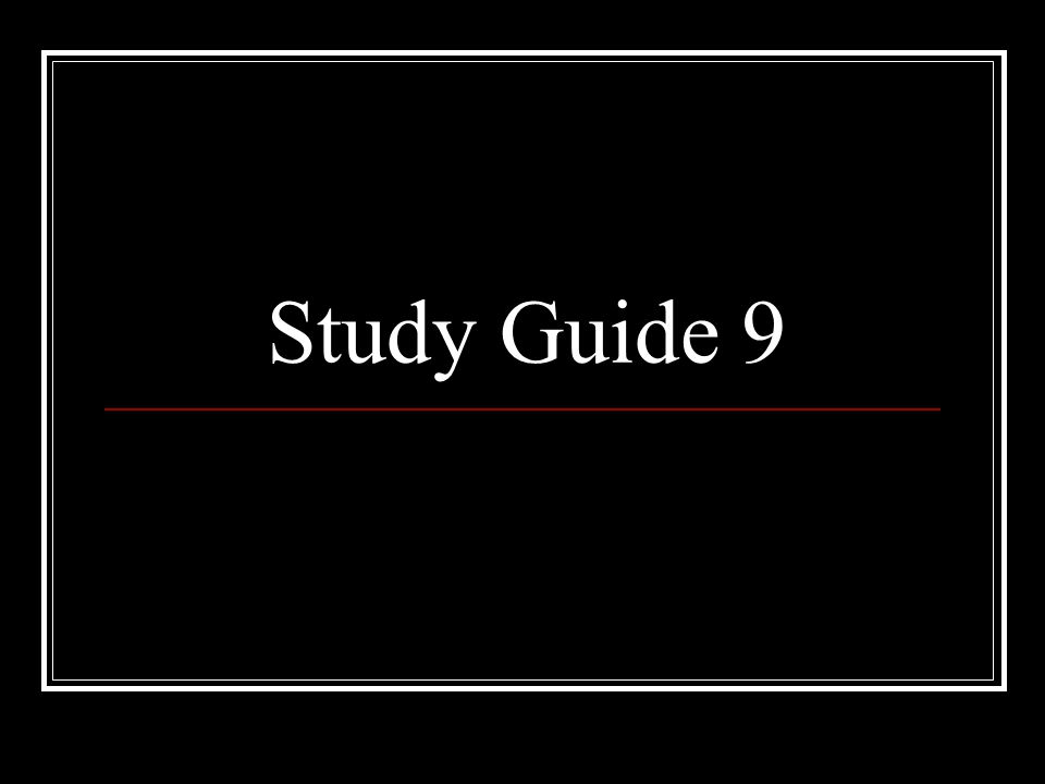 Study Guide 9