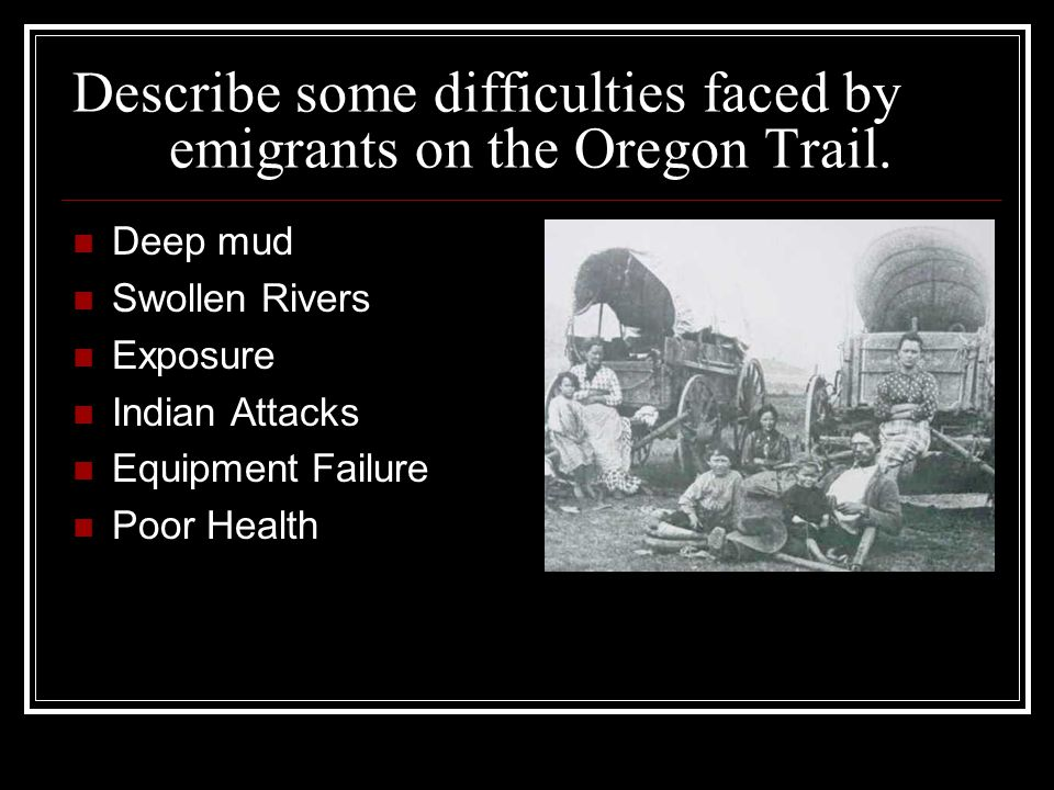 Describe some difficulties faced by emigrants on the Oregon Trail.