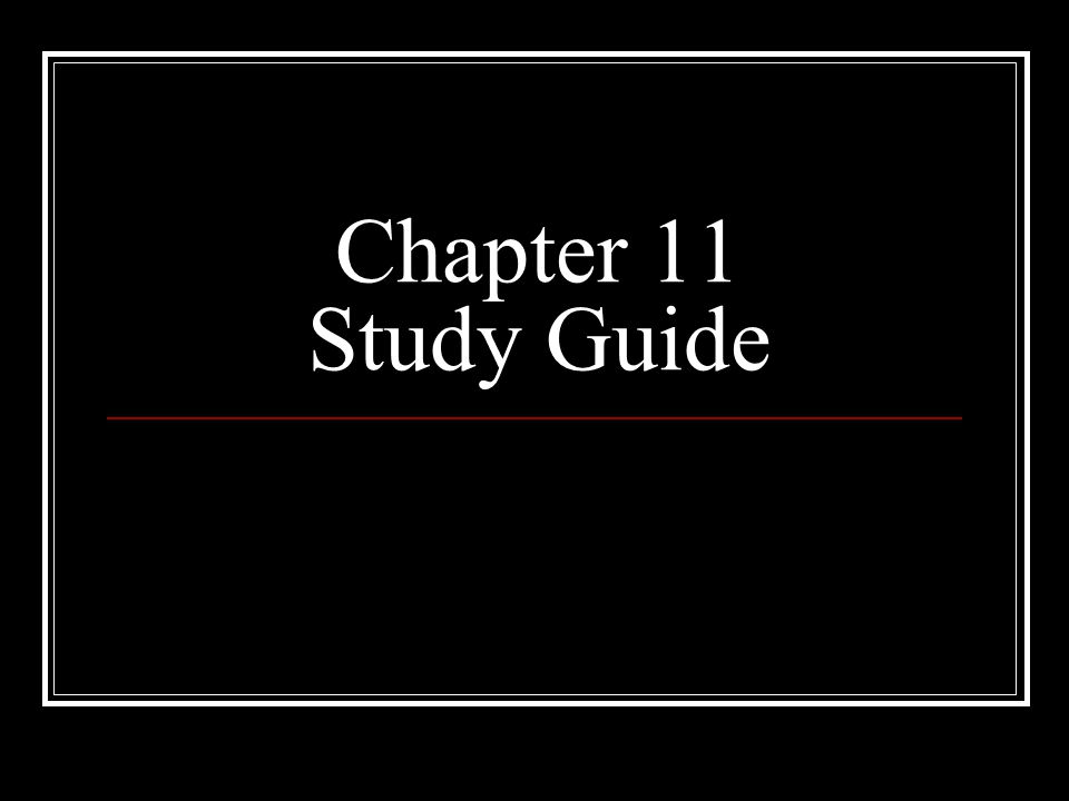 Chapter 11 Study Guide