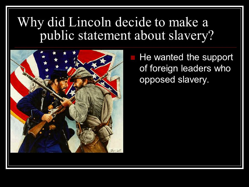 Why did Lincoln decide to make a public statement about slavery.