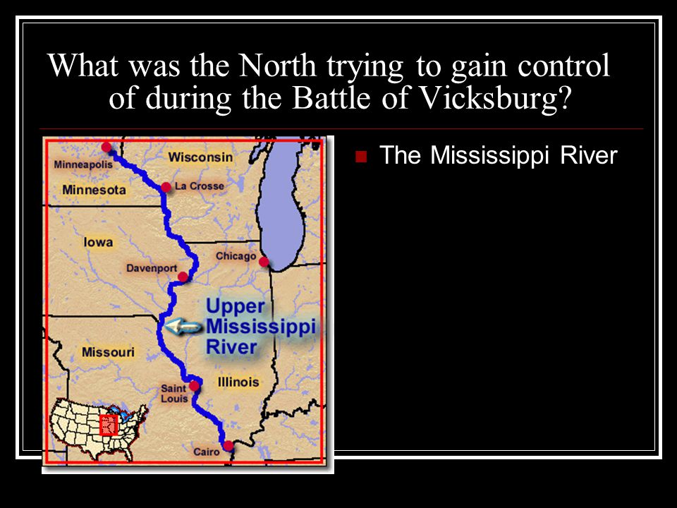 What was the North trying to gain control of during the Battle of Vicksburg The Mississippi River