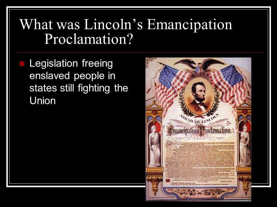 What was Lincoln's Emancipation Proclamation.
