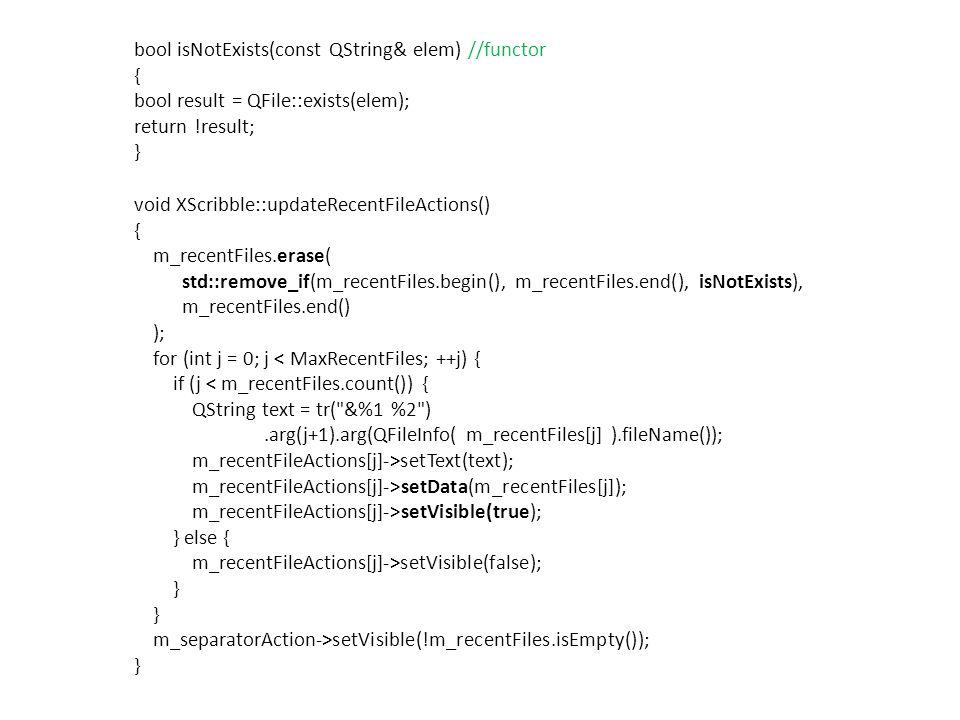 void XScribble::updateRecentFileActions() { m_recentFiles.erase( std::remove_if(m_recentFiles.begin(), m_recentFiles.end(), isNotExists), m_recentFile