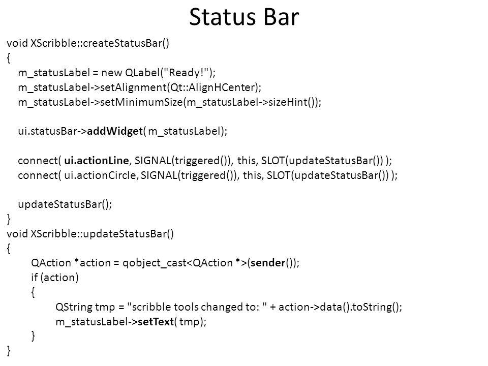 Status Bar void XScribble::createStatusBar() { m_statusLabel = new QLabel(