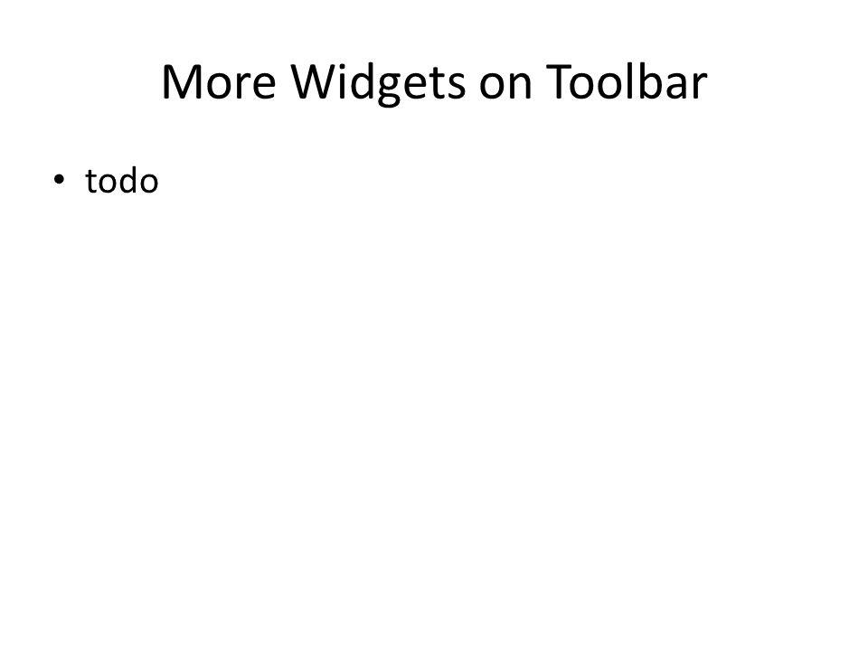 More Widgets on Toolbar todo