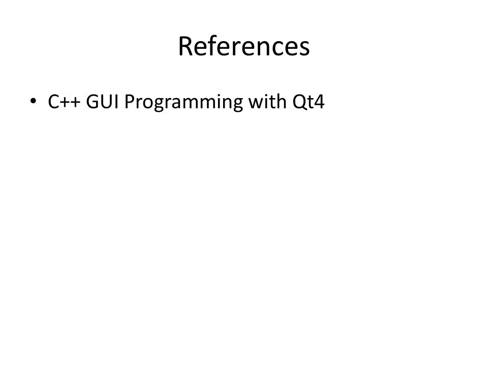 References C++ GUI Programming with Qt4