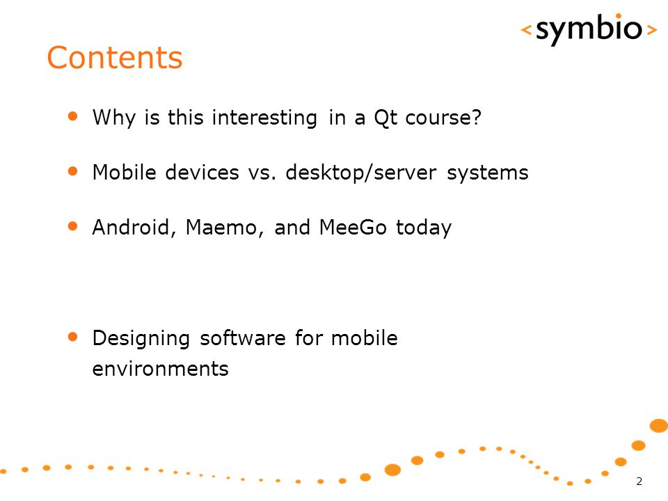 Contents Why is this interesting in a Qt course. Mobile devices vs.