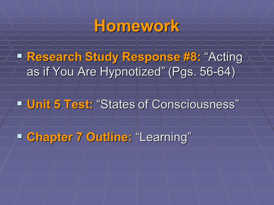 Homework  Research Study Response #8: Acting as if You Are Hypnotized (Pgs.