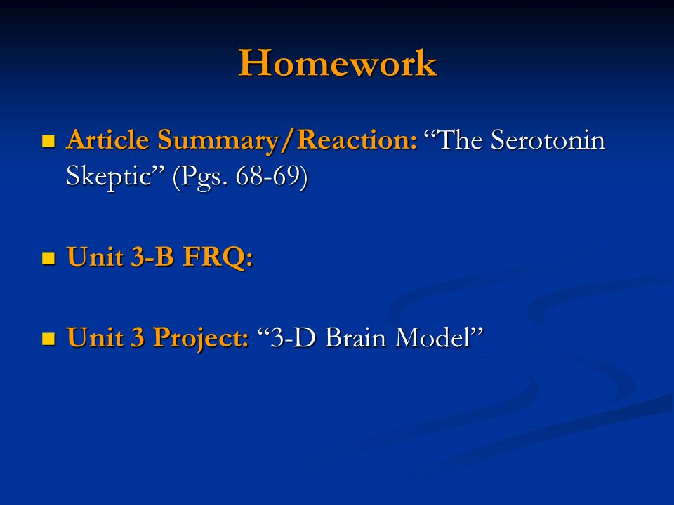 "Homework Article Summary/Reaction: ""The Serotonin Skeptic"" (Pgs. 68-69) Article Summary/Reaction: ""The Serotonin Skeptic"" (Pgs. 68-69) Unit 3-B FRQ: U"