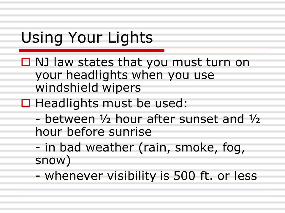 Types of Lights  Headlights  Parking lights  Tail lights  Brake lights  Overhead lights  Dashboard lights  Fog lights  Spot lights