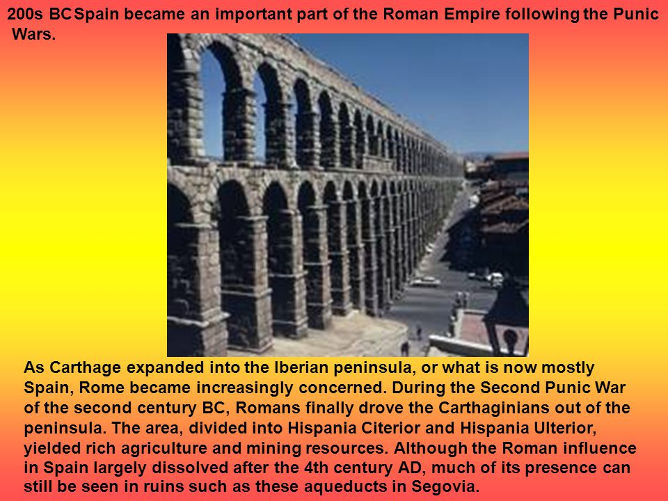 Roman IberiaRoman Iberia Beginning with the Second Punic War (218-201 BC), the Roman army spent about 200 years gaining control of the Iberian Peninsula.