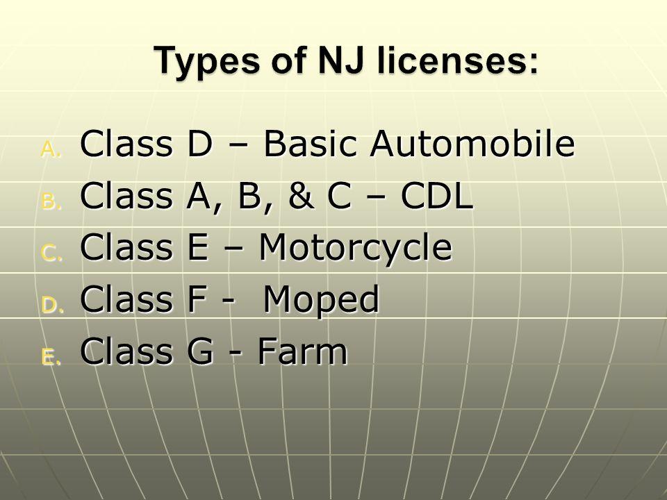 A. Class D – Basic Automobile B. Class A, B, & C – CDL C.
