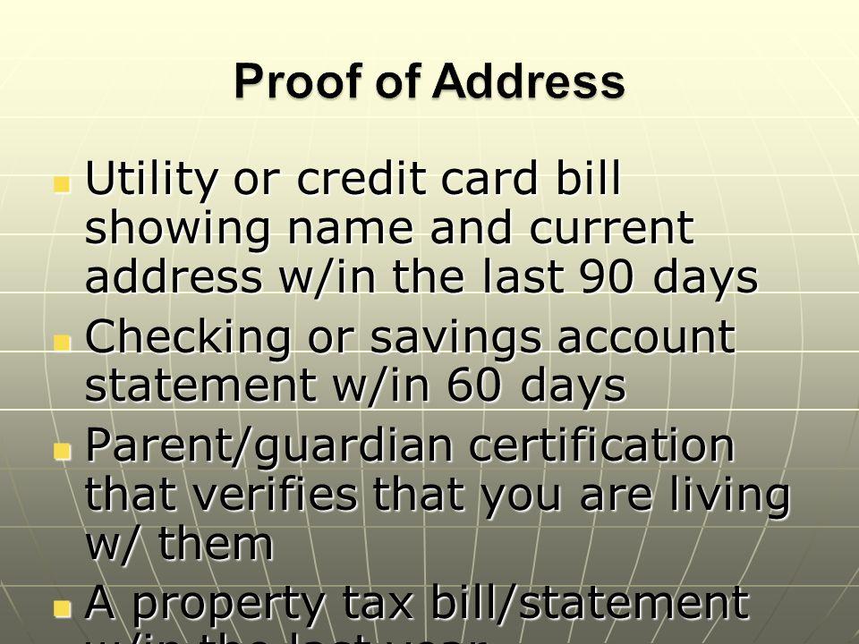 Used to verify: Used to verify: AgeAge IdentificationIdentification AddressAddress SSN #SSN # Immigration Status ( if applicableImmigration Status ( if applicable