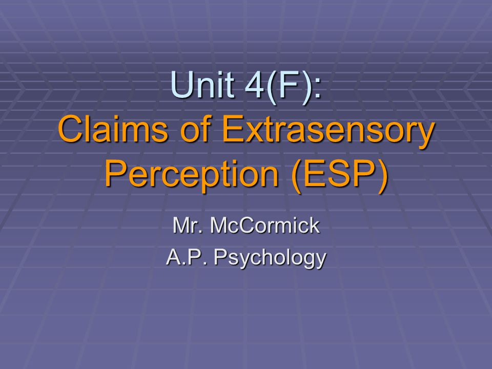 Do-Now (Discussion)  What is Extrasensory Perception (ESP).