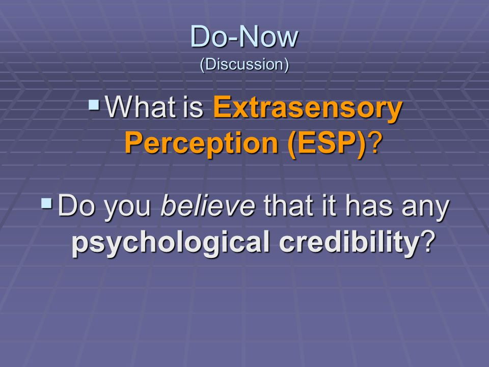 Do-Now (Discussion)  What is Extrasensory Perception (ESP).