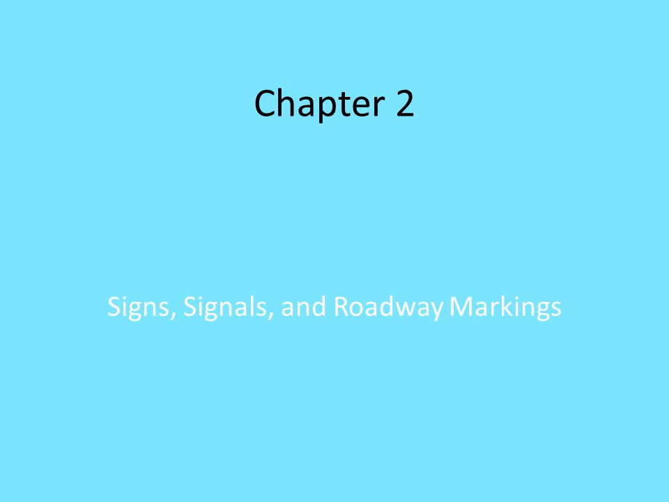 2.1 Traffic Signs Each sign shape and color have specific meanings By knowing the meanings of each shape and color it can give you valuable information Each sign has a specific purpose
