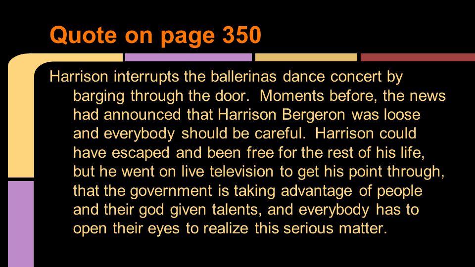 Harrison interrupts the ballerinas dance concert by barging through the door.