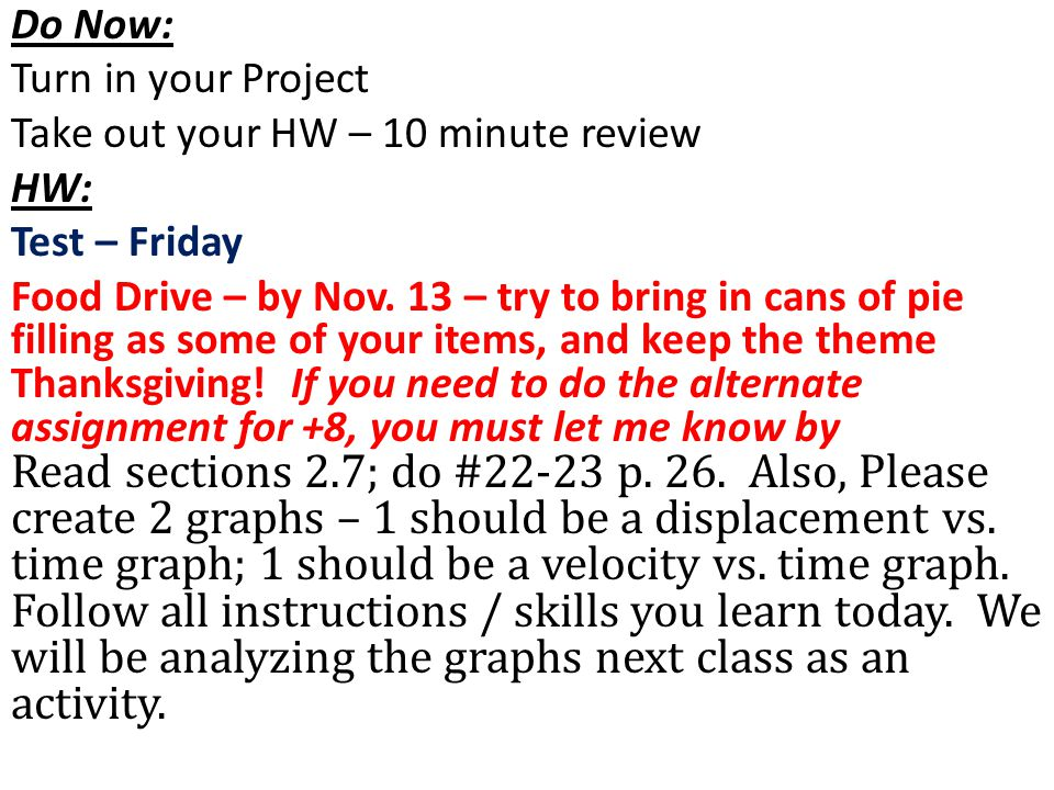 Do Now: Turn in your Project Take out your HW – 10 minute review HW: Test – Friday Food Drive – by Nov.