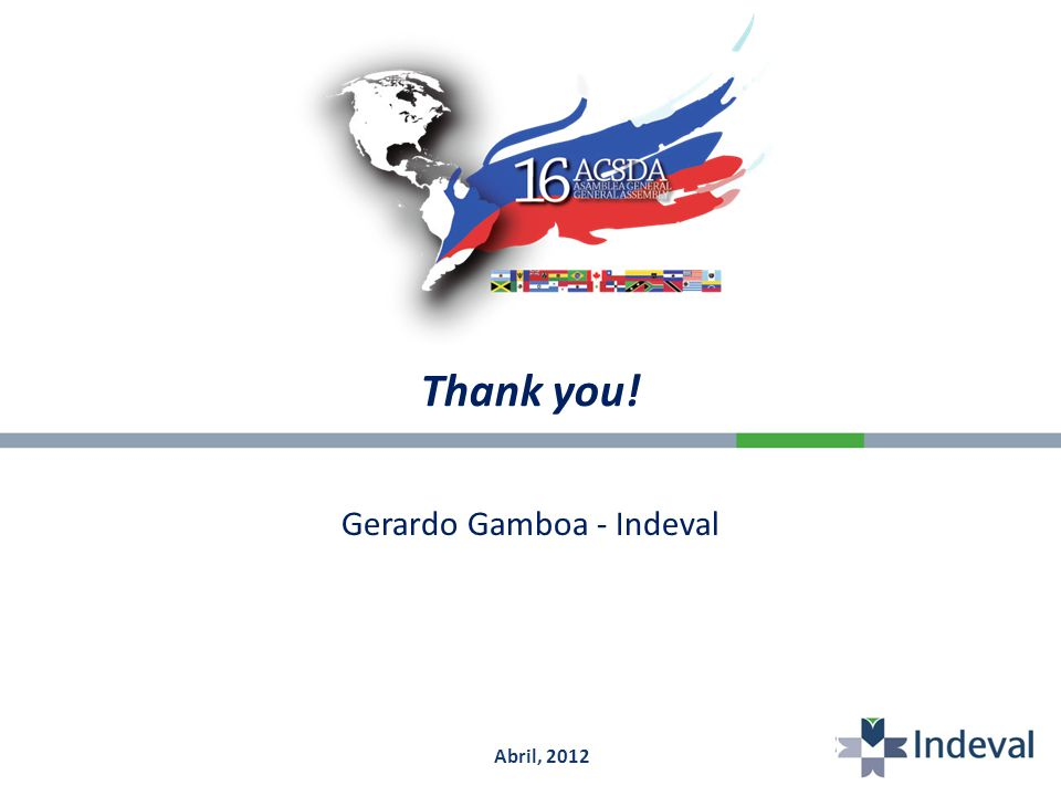 Thank you! Gerardo Gamboa - Indeval Abril, 2012