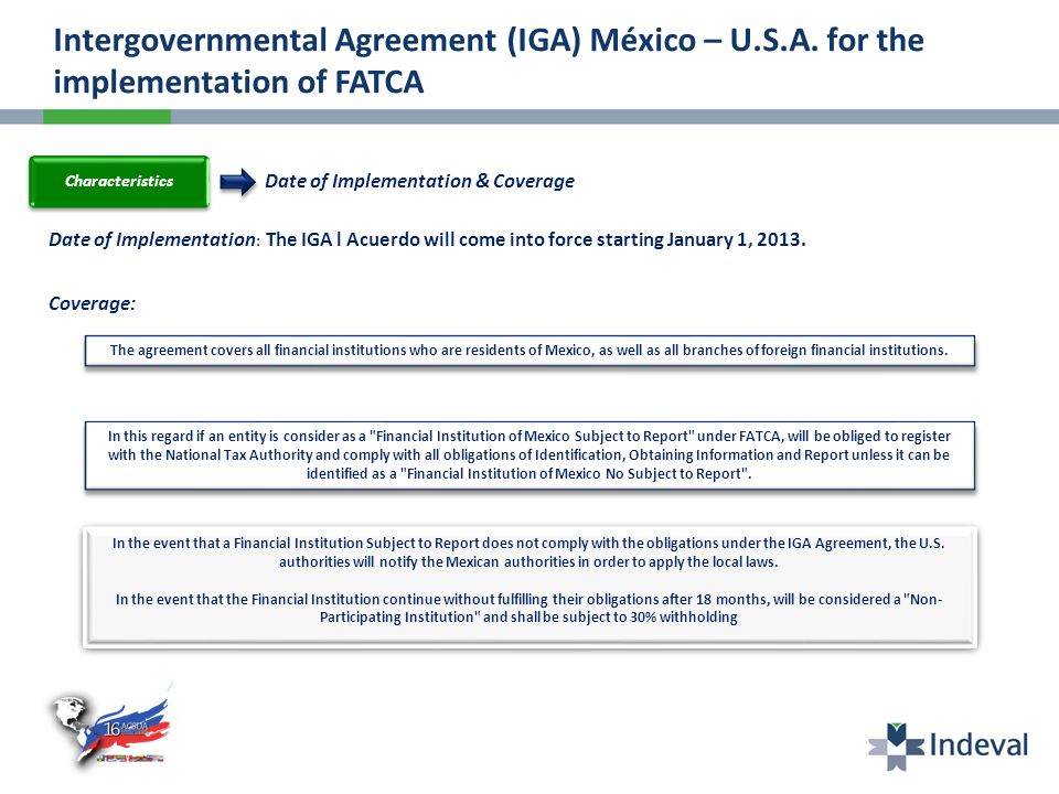 Characteristics Date of Implementation : The IGA l Acuerdo will come into force starting January 1, 2013.