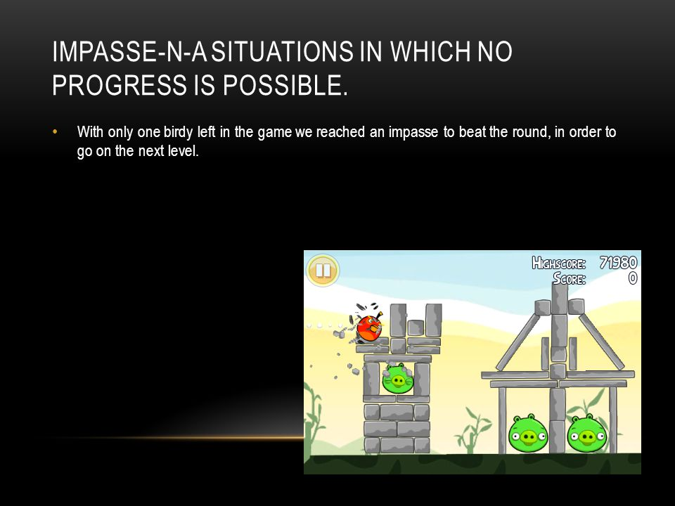 IMPASSE-N-A SITUATIONS IN WHICH NO PROGRESS IS POSSIBLE.