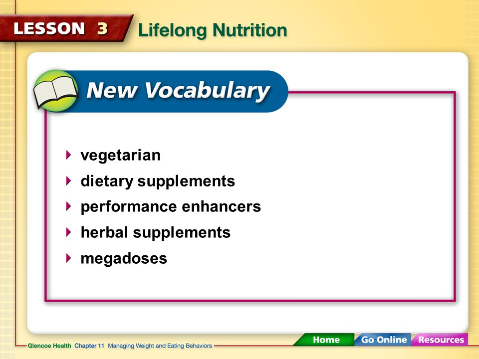 Nutritional needs will change throughout your life.