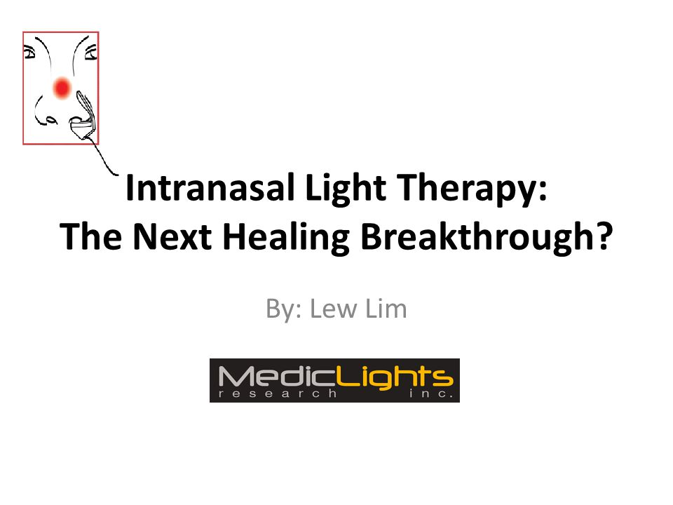 Intranasal Light Therapy: The Next Healing Breakthrough? By: Lew Lim