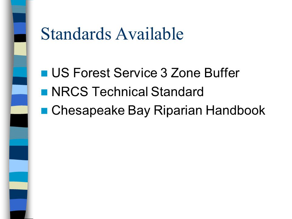 Standards Available US Forest Service 3 Zone Buffer NRCS Technical Standard Chesapeake Bay Riparian Handbook