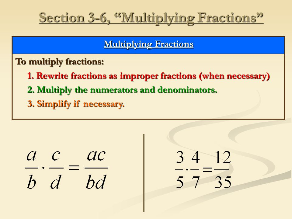 Multiply Rewrite as improper fractions and assign negative to numerator.
