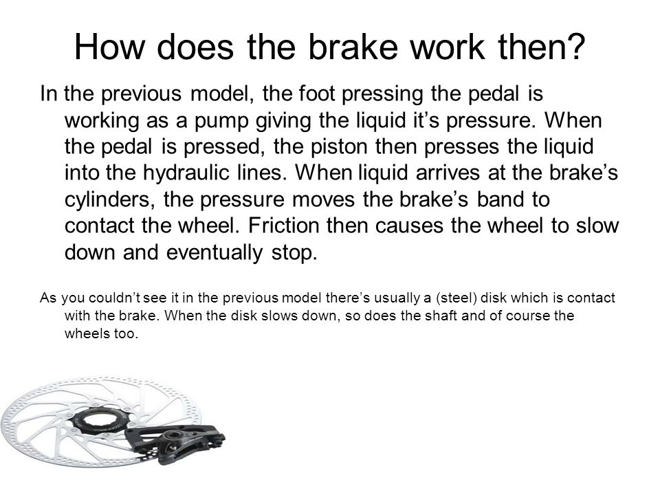 How does the brake work then.