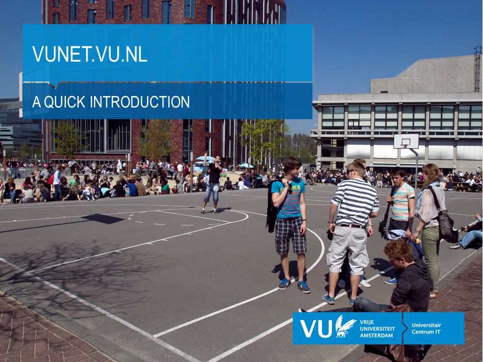 VUNET.VU.NL A QUICK INTRODUCTION