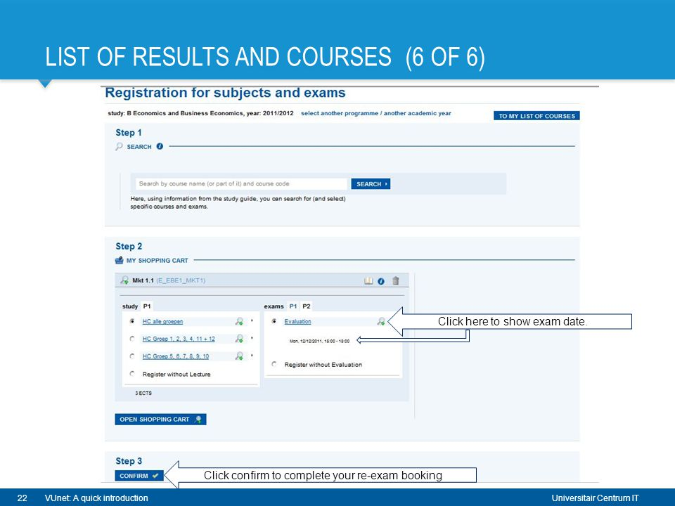 Universitair Centrum IT LIST OF RESULTS AND COURSES (6 OF 6) 22VUnet: A quick introduction Click here to show exam date.