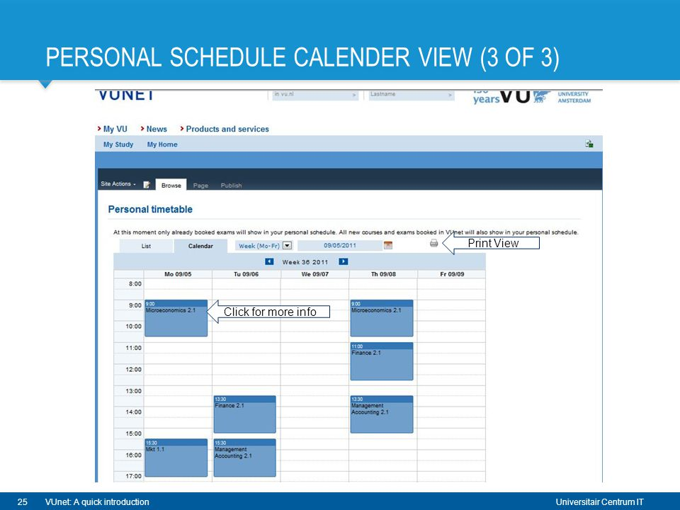 Universitair Centrum IT PERSONAL SCHEDULE CALENDER VIEW (3 OF 3) 25VUnet: A quick introduction Click for more info Print View