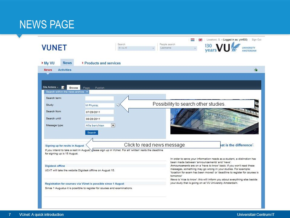 Universitair Centrum IT VUnet: A quick introduction NEWS PAGE 7 Possibility to search other studies.