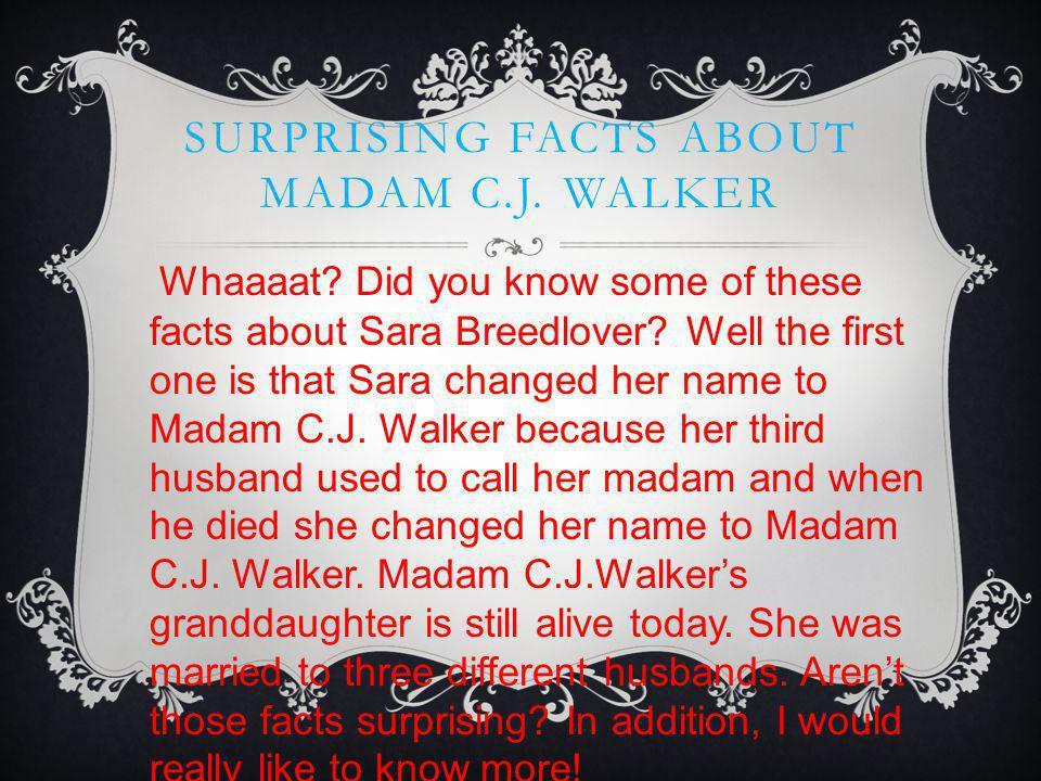 SURPRISING FACTS ABOUT MADAM C.J. WALKER Whaaaat.