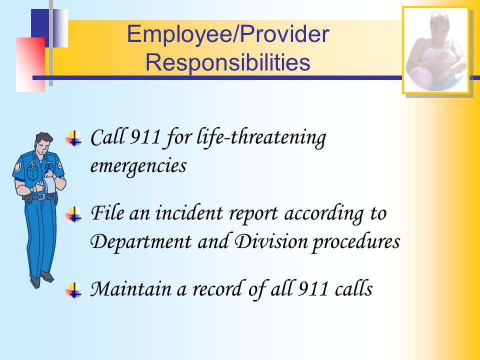 Ensures training is provided to service providers Department of Human Services Responsibilities Maintains records of provider calls to 911 Reviews potential violations of Danielle's Law
