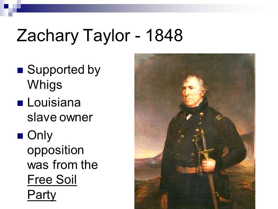New President - 1848 Zachary Taylor