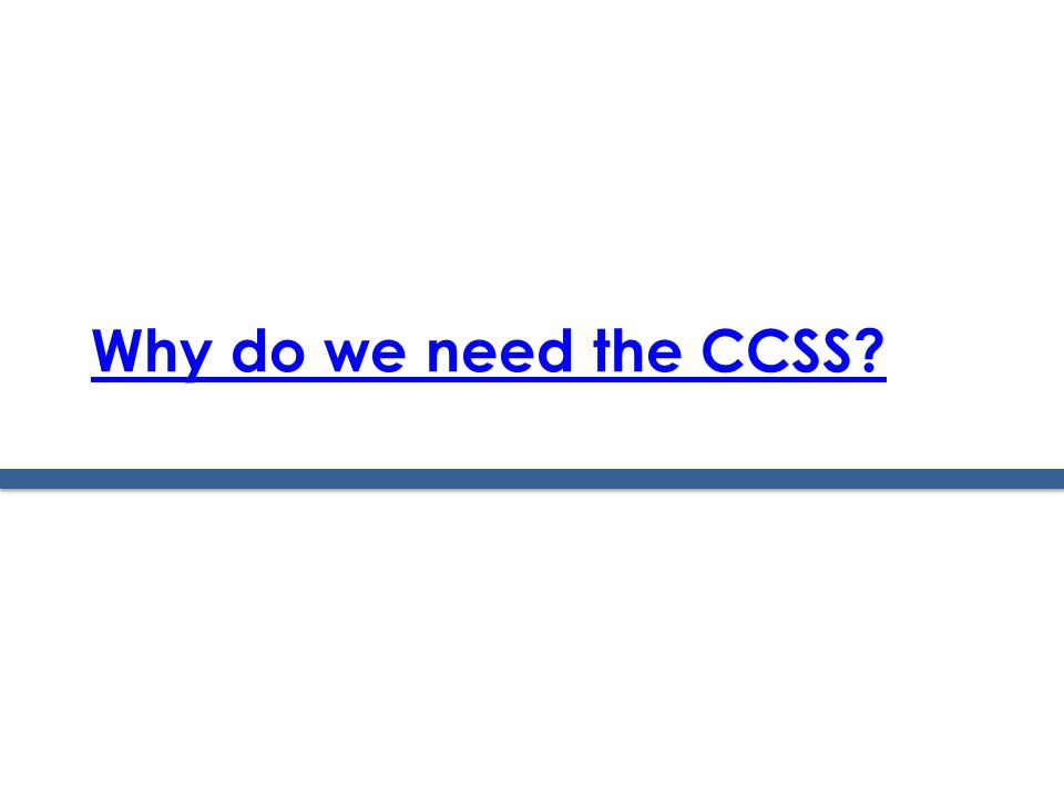 Why do we need the CCSS 2