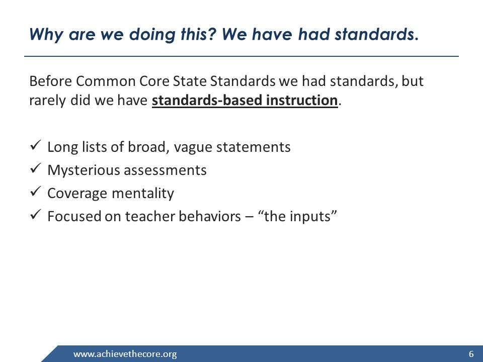 www.achievethecore.org Why are we doing this. We have had standards.