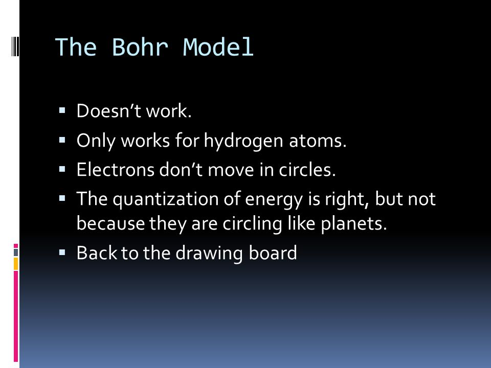 The Bohr Ring Atom n = 3 n = 4 n = 2 n = 1