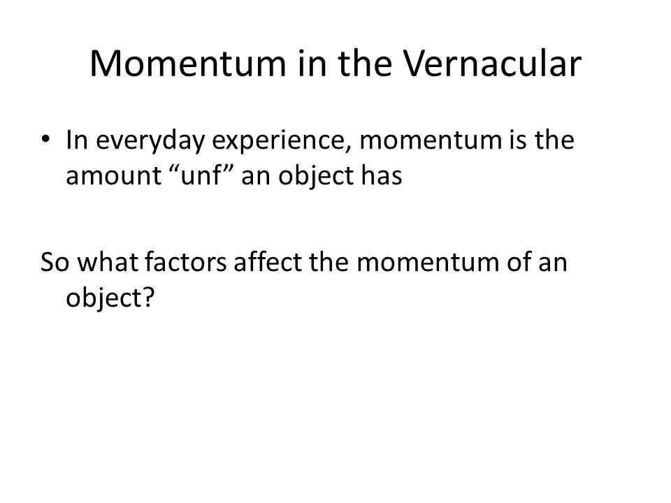 Today's Schedule (Jan 3/4) How does momentum change? (impulse) I = mΔv = fΔt
